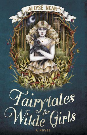 Fairytales for Wilde Girls by Allyse Near
