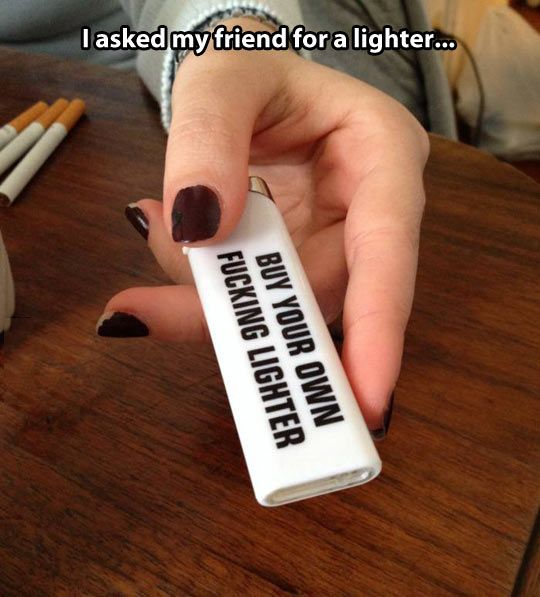 hahaha..... Jodi should REALLY get one of these for the next time I need a lighter!! ;)