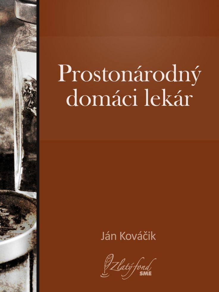 Ján Kováčik: Prostonárodný domáci lekár. Liečenie ľudí (Zdravotné pravidlá)  - elektronická knižnica