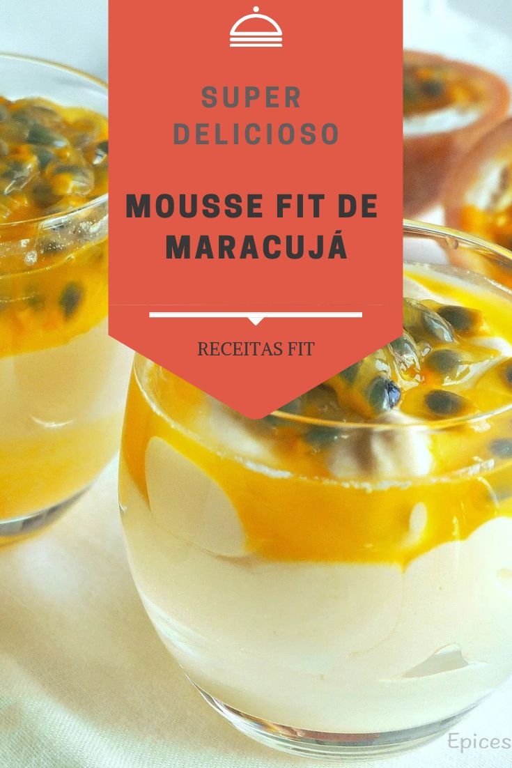 Mousse de Maracujá Fit! – Receitas Fit