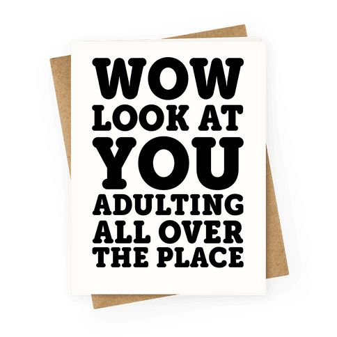 "This sassy graduation card is perfect for daughters from their funny parents ""Wow look at you adulting all over the place."" This sarcastic greeting card is also great for fans of funny greeting cards, funny cards, cards for sons, and best friend cards."