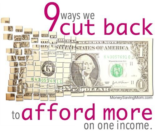 9 Ways We Cut Back to Afford More on One Income
