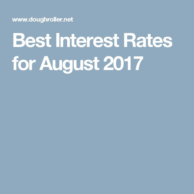 Best Interest Rates for August 2017