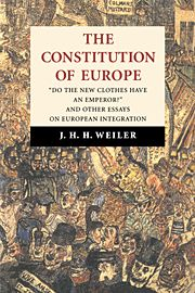 """The constitution of Europe : """"do the new clothes have an emperor ?"""" and other essays on European integration -- J.H.H. Weiler"""