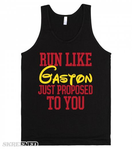 "Run like Gaston just proposed to you! Get your motivation in the right place for you workout with this ""Run Like Gaston Just Proposed To You"" shirt. Running can be hard, think about it in a different way with this tank. Printed on American Apparel Unisex Tank"
