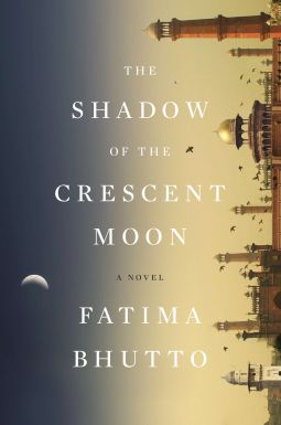 The Shadow of the Crescent Moon by Fatima Bhutto