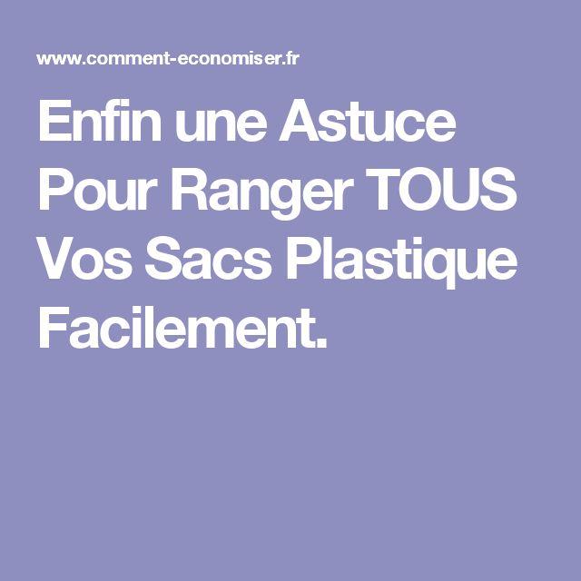 Enfin une Astuce Pour Ranger TOUS Vos Sacs Plastique Facilement.