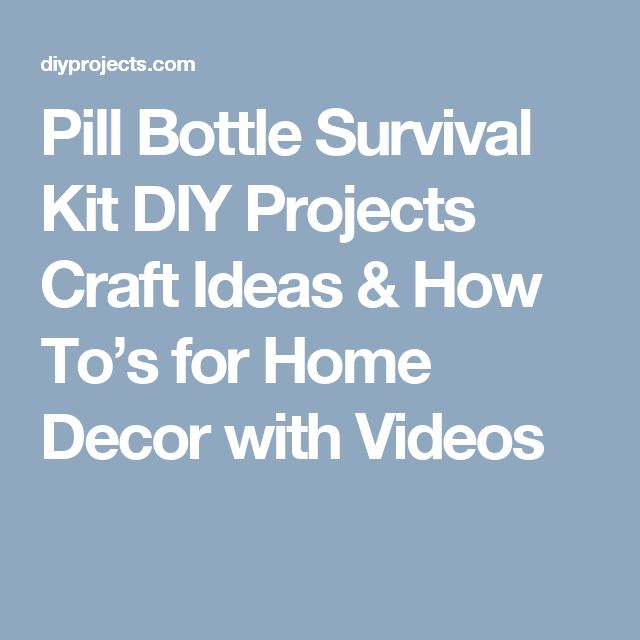 Pill Bottle Survival Kit DIY Projects Craft Ideas & How To's for Home Decor wi…