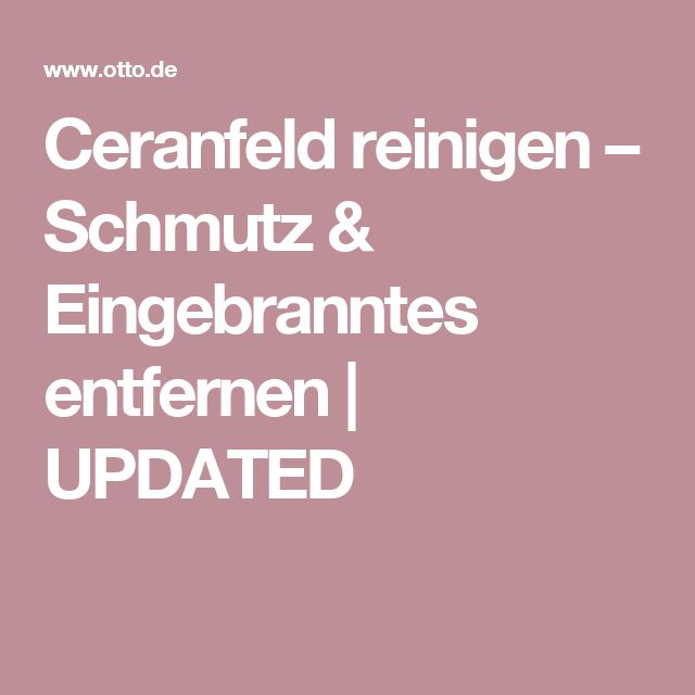 best 25+ ceranfeld reinigen ideas on pinterest | ceranfeld, Kuchen