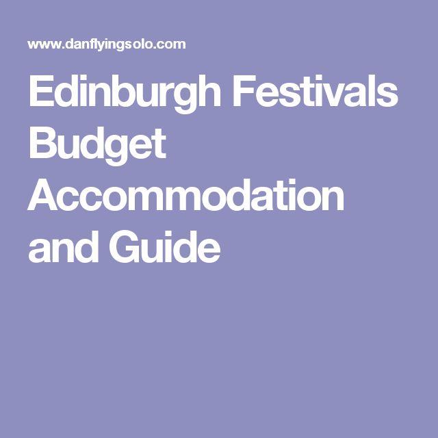 Edinburgh Festivals Budget Accommodation and Guide