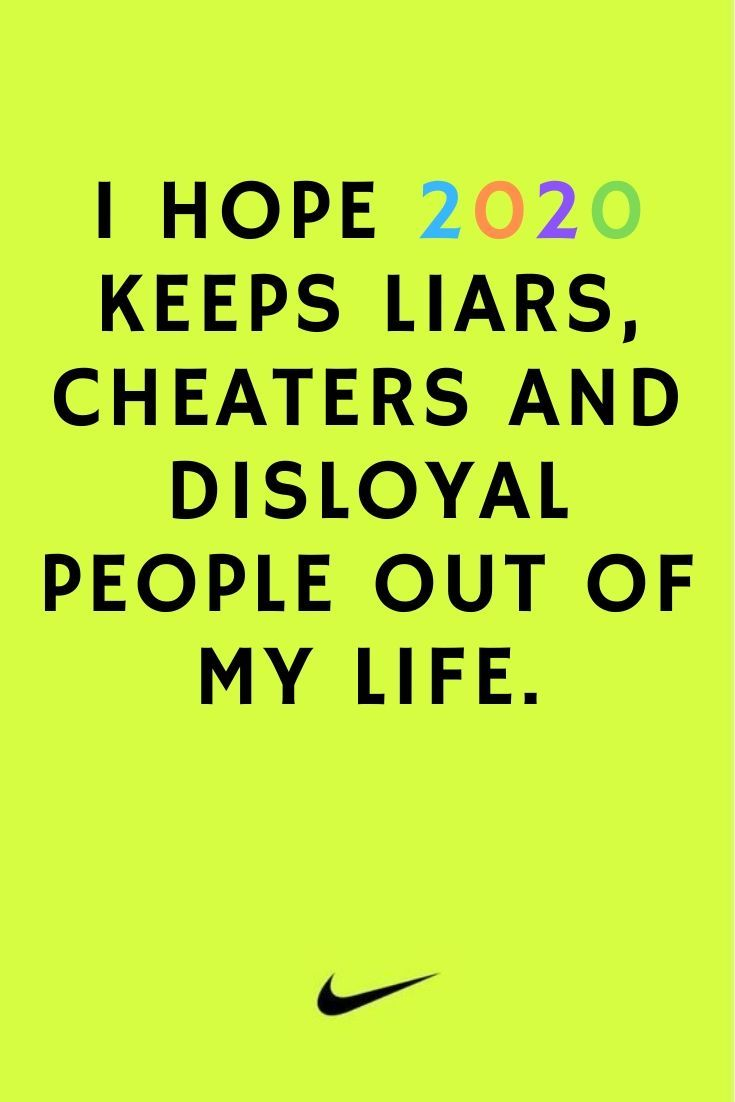 Inspiration For New Year Quotes 2020 I Hope 2020 Keeps Liars
