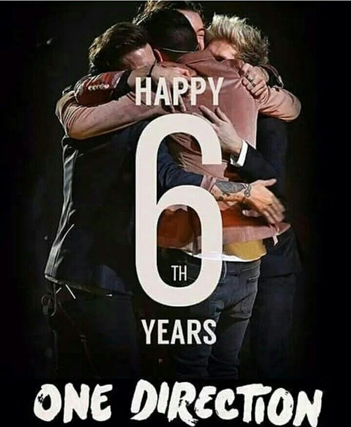 Happy 6th Anniversary 1D!!! #6YearsOfOneDirection #6yearsof1D