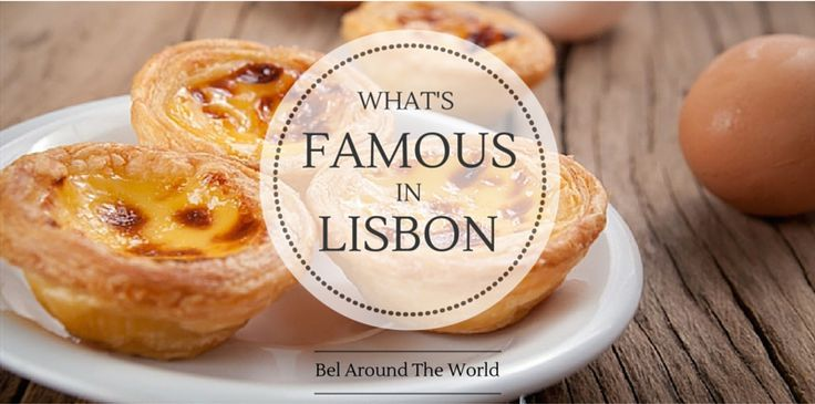 What's Famous in Lisbon, Portugal