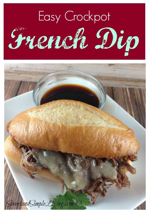 Easy French Dip Recipe in the Crockpot! SweetandSimpleLiving.com