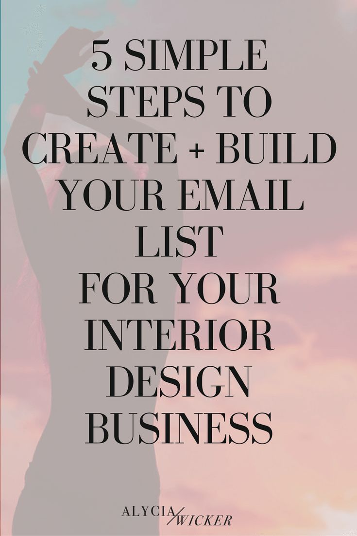 5 Simple Steps To Create And Build Your Email List For Interior Design Business