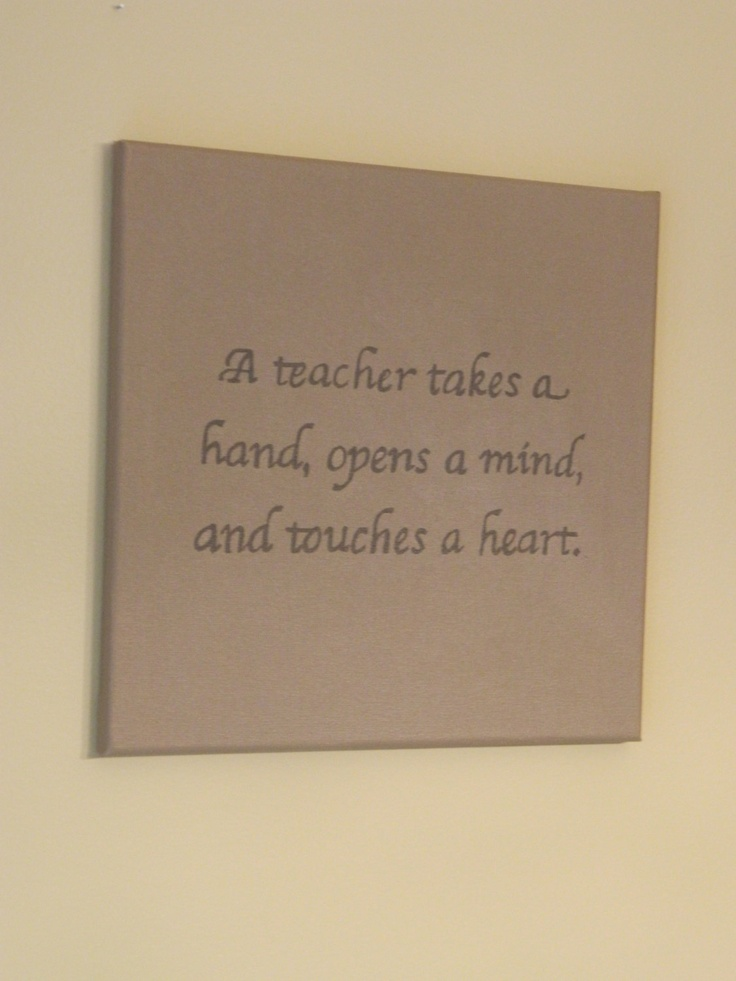Hand painted teacher quote canvas. i'd do it a little differently but great gift for teacher appreciation week