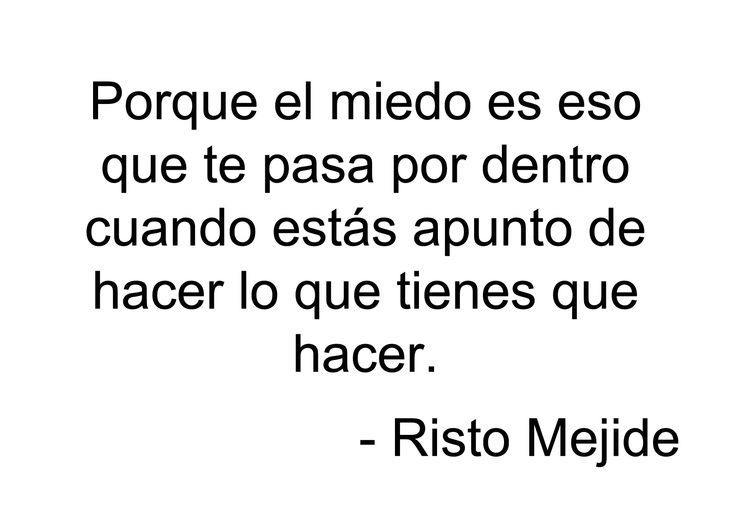 El miedo. #miedo #fear #quote #RistoMejide #Risto -Risto Mejide