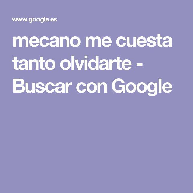 mecano me cuesta tanto olvidarte - Buscar con Google