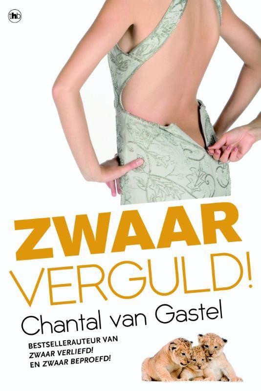 Zwaar verguld! - Chantal van Gastel (5 hartjes)