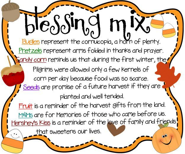 Blessing Mix {printable} | 2 cups Bugles, 2 cups small pretzel twists, 1 cup candy corn, 1 cup Craisins or raisins, 1 cup peanuts or sunflower seeds, 1 cup m&m's, I cup Hershey's Kissables candy (shared in celophane bags or Mason jars tied with ribbon or raffia)