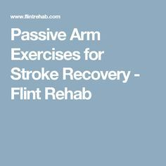 Passive Arm Exercises for Stroke Recovery - Flint Rehab