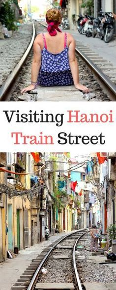 Visiting The Terrifying Hanoi Train Street