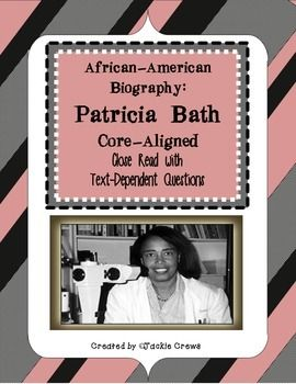 Patricia Bath:Test-Prep & Close Read Core-Aligned with Text Dependent Questions – Holly Strickland