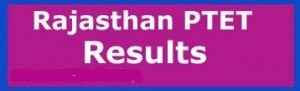 Rajasthan PTET Result 2017, PTET (B.Ed Entrance) Exam Results 2017. Aspirants can check PTET 2017 Exam Result & Expected Cut Off Marks Category Wise