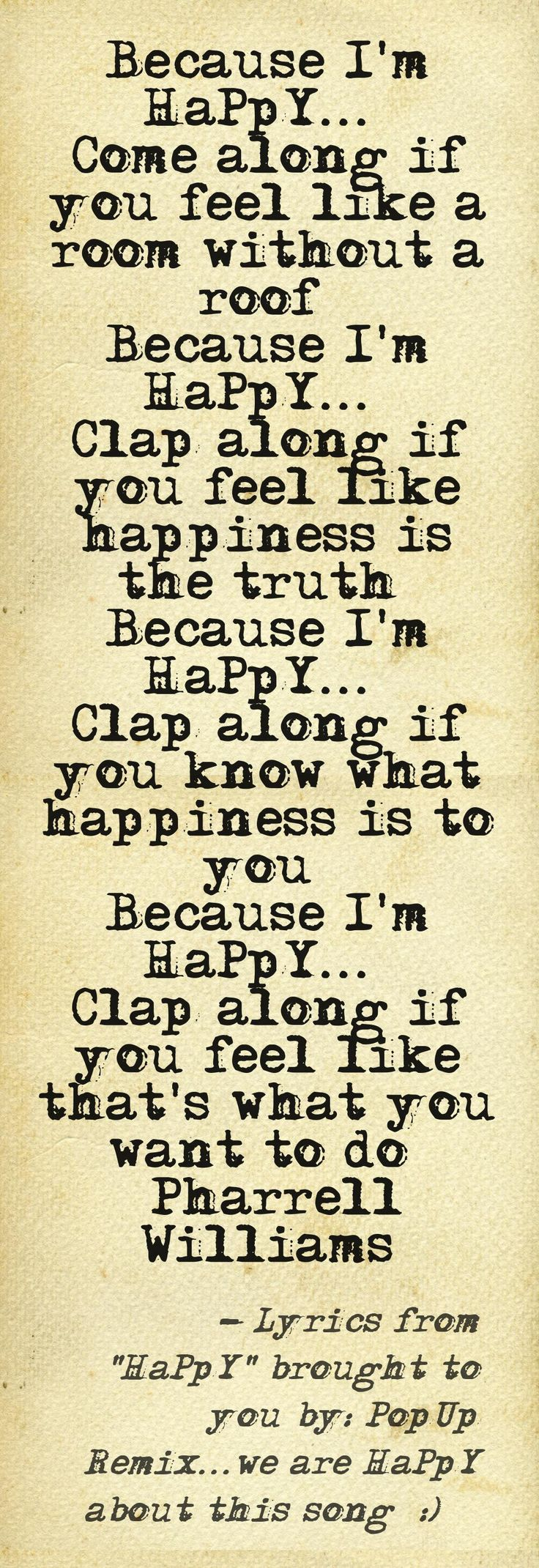 Because I'm Happy - Pharrell Williams here's ur lyrics lol @Casie D D D D D D D D D Swanner