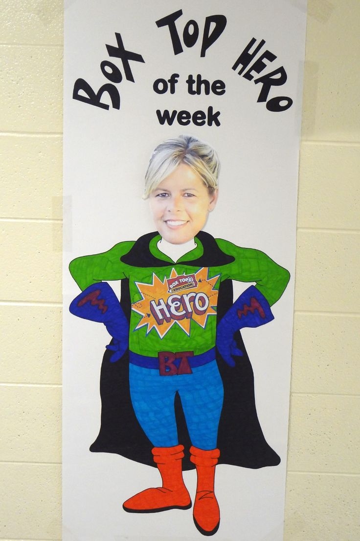 We are now having a Box Top Hero of the week. A name will be drawn weekly from those who turn in Box Tops and the winner will have their head put on the Box Top Hero's body for the week! -kris