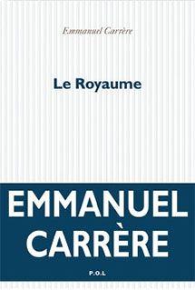 Le royaume / Emmanuel Carrère
