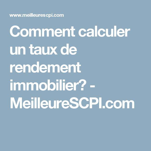 Comment calculer un taux de rendement immobilier? - MeilleureSCPI.com