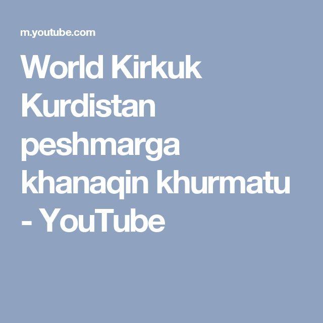 Kirkuk is not part of iraq World Kirkuk Kurdistan peshmarga khanaqin khurmatu - YouTube