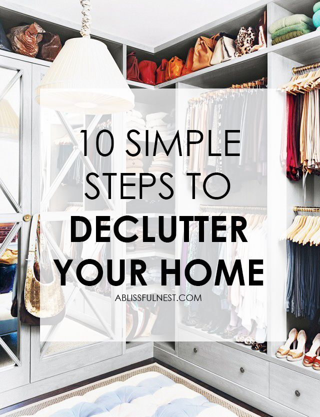 Use these simple 10 steps to declutter your home. GREAT organization ideas for your home! http://ablissfulnest.com/