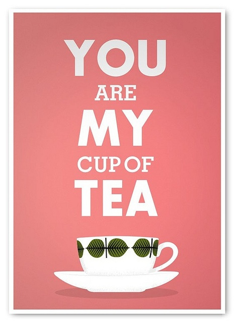 You are my cup of tea: Kitchens Design, Teas Time, Posters Prints, Teas Cups, Stig Lindberg, Cups Of Teas, Quotes Art, Teas Art, Love Quotes