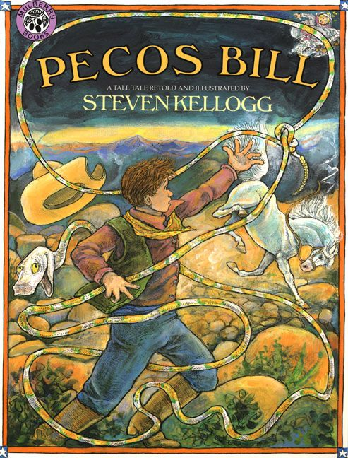 """Pecos Bill retold and illustrated by Steven Kellogg - """"where my facination with the Old West & Cowboys began"""""""