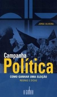 Campanha Política - Como Ganhar uma Eleição - Regras e Dicas