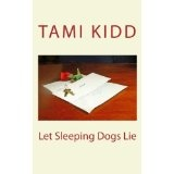 Let Sleeping Dogs Lie (Kindle Edition)By Tami Kidd