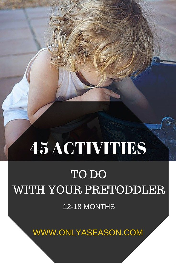 45 Daily Activities to do with your Pretoddler (12-18months old). Easy, fun and mostly FREE activities to do with your toddler.