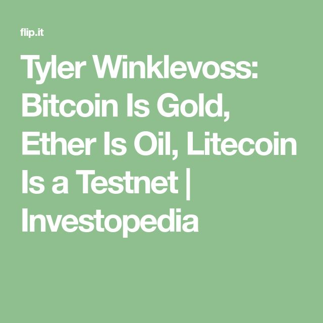 Tyler Winklevoss: Bitcoin Is Gold, Ether Is Oil, Litecoin Is a Testnet | Investopedia