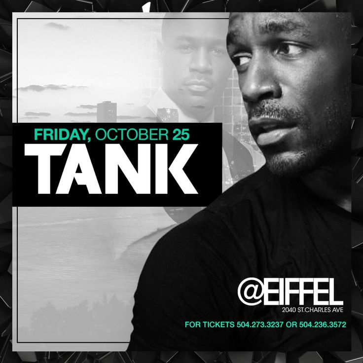 THIS FRIDAY 10.25.13 Come enjoy a night out at NEW ORLEANS #1 Friday Night Spot Eiffel Society hosted by R&B Singer Tank. This is a highly anticipated event that is guaranteed sell out event. Purchase Tickets now!!!   PreSale Tics are $20 Text 504-333-3472 Doors Open From 11pm-4am  For Section and Bottle Info Contact 504-333-347