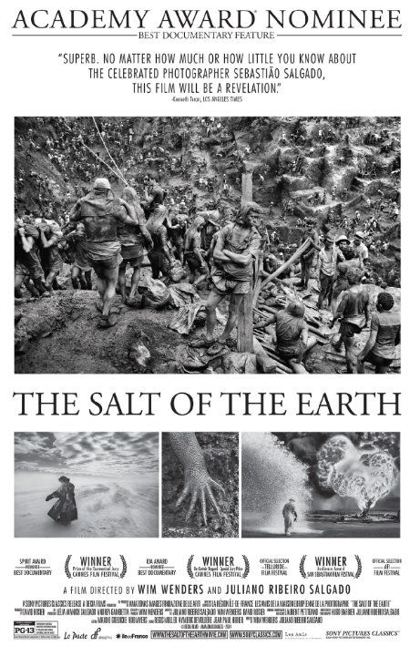 The Salt of the Earth (2014)   Ratings: 8.3/10 from 2,037 users   Metascore: 83/100 Reviews: 7 user | 59 critic | 10 from Metacritic.com  For the last 40 years, the photographer Sebastião Salgado has been travelling through the continents, in the footsteps of an ever-changing humanity. He has witnessed some of the major ...