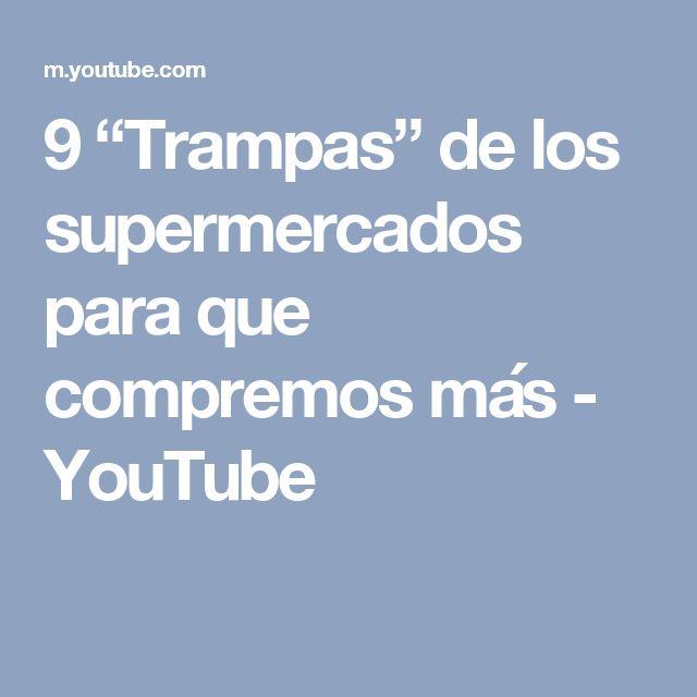 """9 """"Trampas"""" de los supermercados para que compremos más - YouTube"""