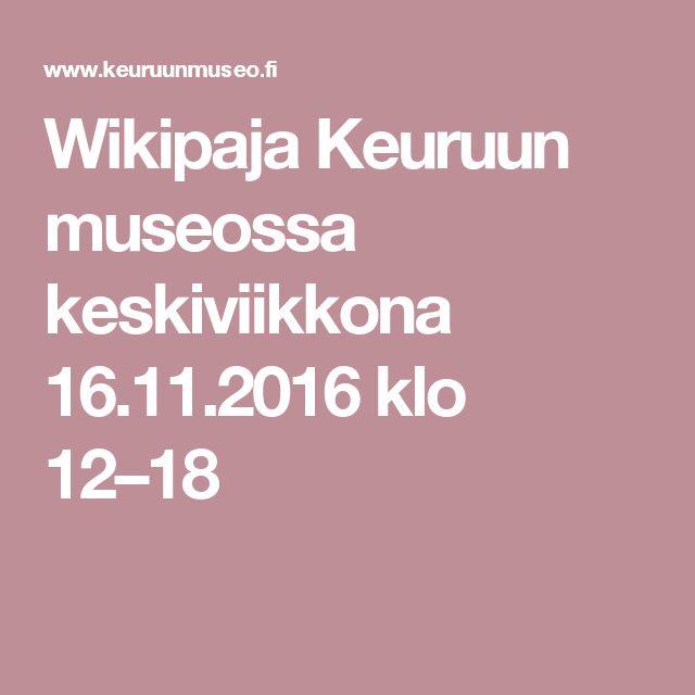 Wikipaja Keuruun museossa keskiviikkona 16.11.2016 klo 12–18
