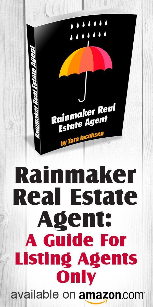If You Are A Rainmaker Real Estate Agent You Probably Have Asked Yourself From Time To Time How Can I Real Estate Marketing Book Marketing Real Estate Agent