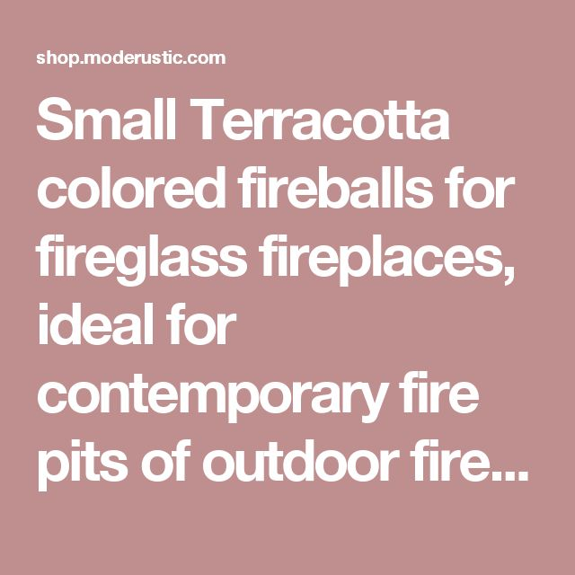 Small Terracotta colored fireballs for fireglass fireplaces, ideal for contemporary fire pits of outdoor fire tables