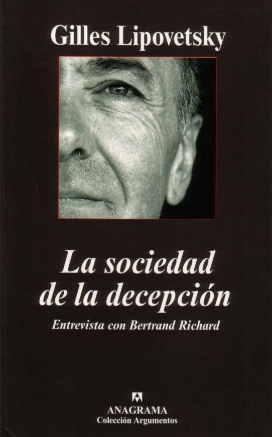 """G. LIPOVETSKY """"LA SOCIEDAD DE LA DECEPCIÓN""""  Filosofía Contemporánea  ADOLFO VÁSQUEZ ROCCA Doctor en Filosofía"""