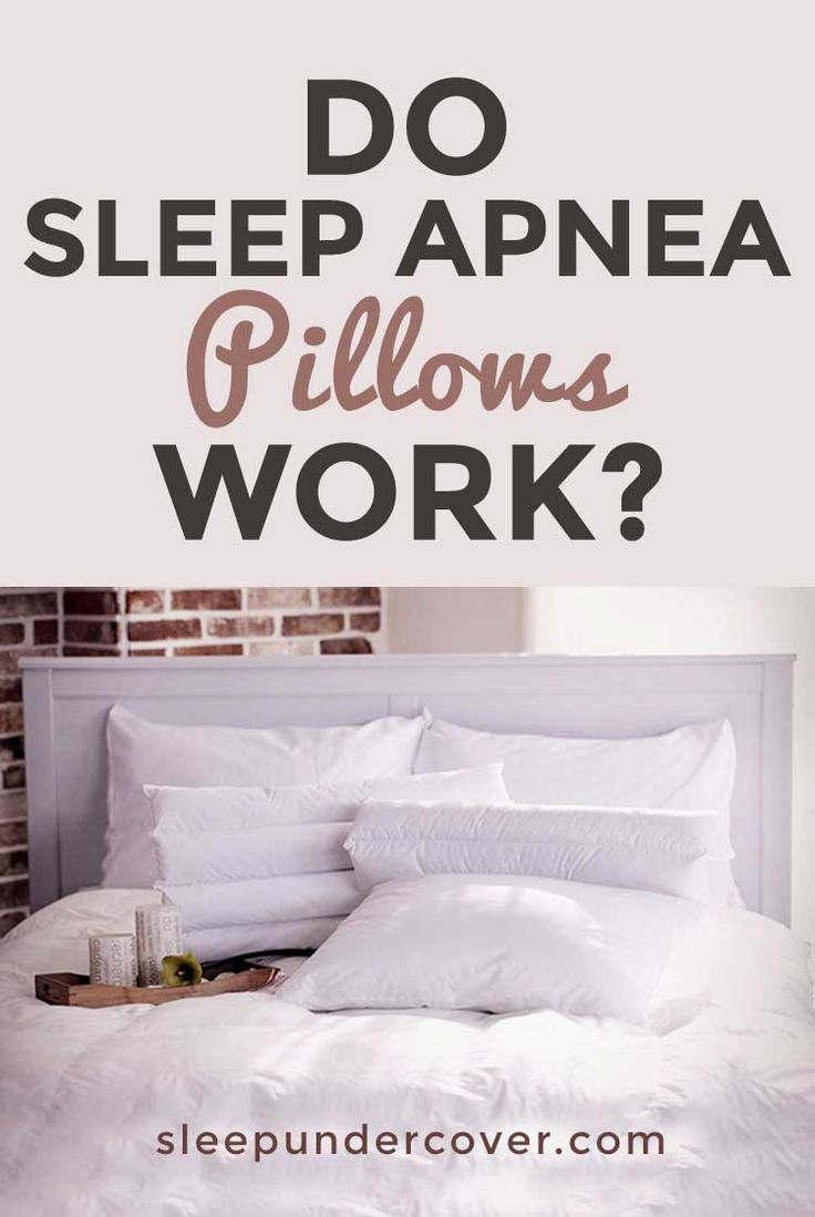 Sleep Apnea Pillows Do They Work These Pillows Are A