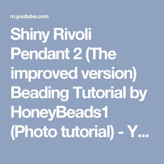 Shiny Rivoli Pendant 2 (The improved version) Beading Tutorial by HoneyBeads1 (Photo tutorial) - YouTube