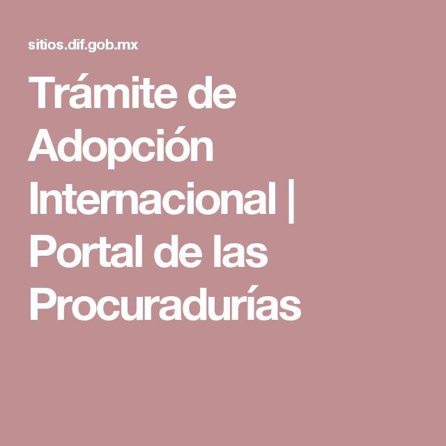 Trámite de Adopción Internacional | Portal de las Procuradurías